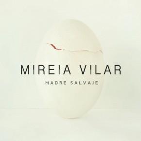Mireia Vilar, Madre Salvaje