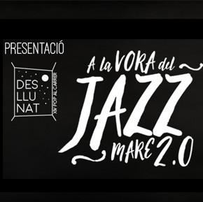 Presentació 14é Pop al Carrer - Desllunat 'A la vora del jazz mare 2.0'